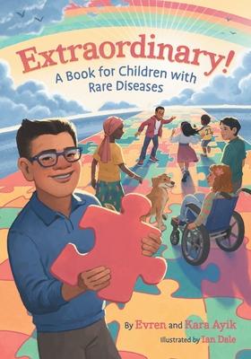 Extraordinary! A Book for Children with Rare Diseases - Ayik, Evren, and Ayik, Kara