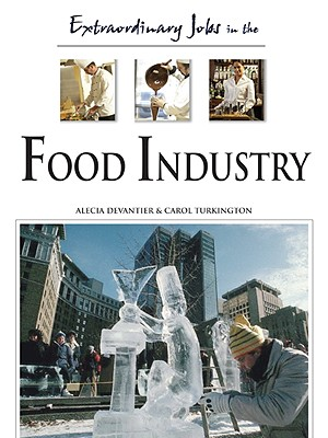 Extraordinary Jobs in the Food Industry - Devantier, Alecia T, and Turkington, Carol A