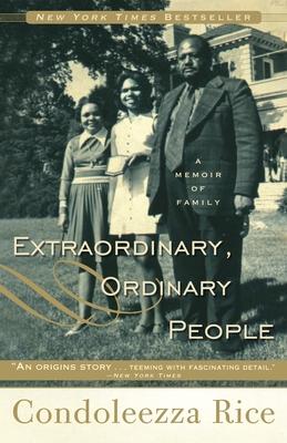 Extraordinary, Ordinary People: A Memoir of Family - Rice, Condoleezza, Dr.