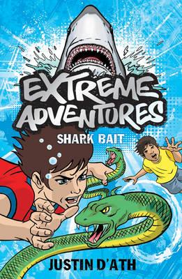Extreme Adventures: Shark Bait - D'Ath, Justin