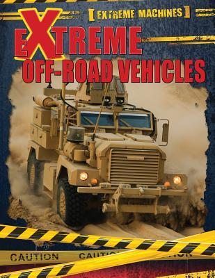Extreme Off-Road Vehicles - Mahaney, Ian