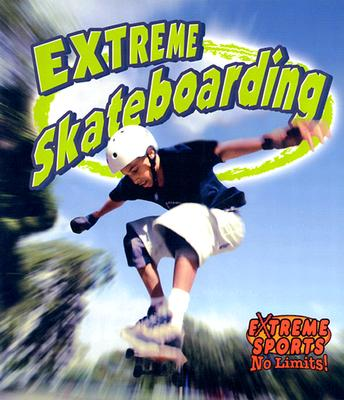 Extreme Skateboarding - Crossingham, John, and Kalman, Bobbie