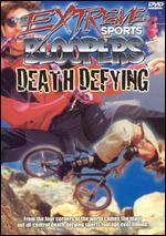 Extreme Sports Bloopers: Death Defying