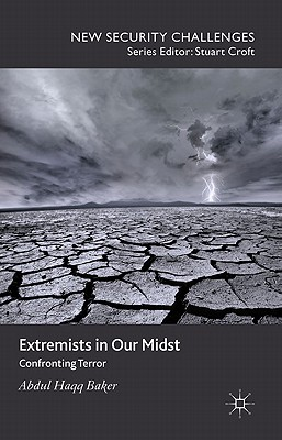 Extremists in Our Midst: Confronting Terror - Baker, Abdul Haqq