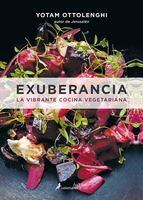 Exuberancia. La Vibrante Cocina Vegetariana - Ottolenghi, Yotam