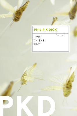 Eye in the Sky - Dick, Philip K