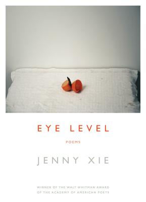 Eye Level: Poems - Xie, Jenny