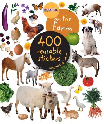 Eyelike Stickers: On the Farm - PlayBac, and Workman Publishing