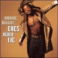 Eyes Never Lie - D'Wayne Wiggins