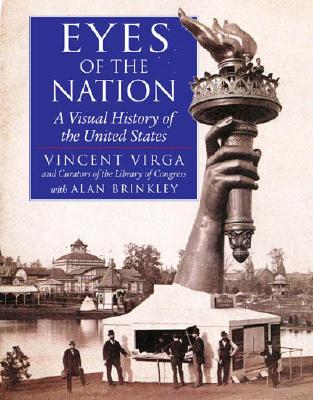 Eyes of the Nation: A Visual History of the United States - Virga, Vincent