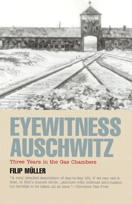 Eyewitness Auschwitz: Three Years in the Gas Chambers - Muller, Filip