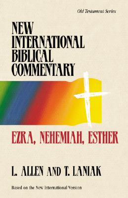 Ezra, Nehemiah, Esther - Allen, Leslie C, and Laniak, Timothy S, and Johnston, Robert K, Dr., Ph.D. (Foreword by)