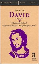 Félicien David: Christophe Colomb; Musique de chambre, symphonique et sacrée