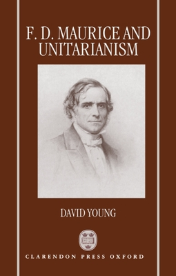F.D. Maurice and Unitarianism - Young, David
