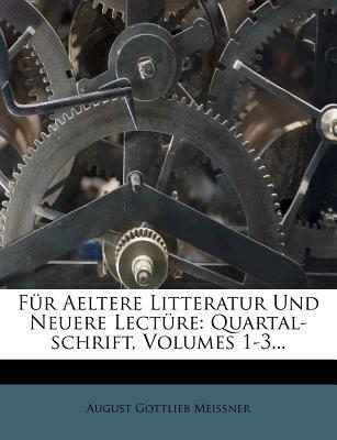 F R Aeltere Litteratur Und Neuere Lect Re: Quartal-Schrift, Volumes 1-3... - Mei?ner, August Gottlieb