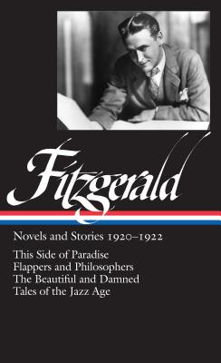 F. Scott Fitzgerald: Novels and Stories 1920-1922 (Loa #117): This Side of Paradise / Flappers and Philosophers / The Beautiful and Damned / Tales of the Jazz Age - Bryer, Jackson R (Editor)