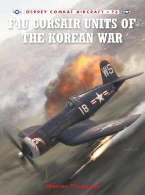 F4U Corsair Units of the Korean War - Thompson, Warren