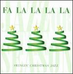 Fa La La La La -- Disc Two: Swingin' Christmas Jazz