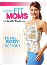 Fabulously Fit Moms: Total Body Workout