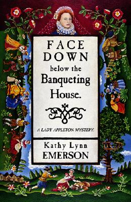 Face Down Below the Banqueting House - Emerson, Kathy Lynn, and Last, First