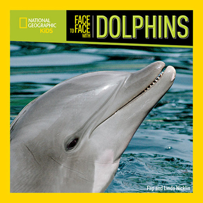 Face to Face with Dolphins - Nicklin, Flip, and Nicklin, Linda