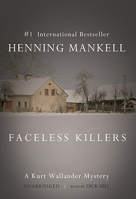 Faceless Killers - Mankell, Henning, and Murray, Steven T (Translated by), and Hill, Dick (Read by)