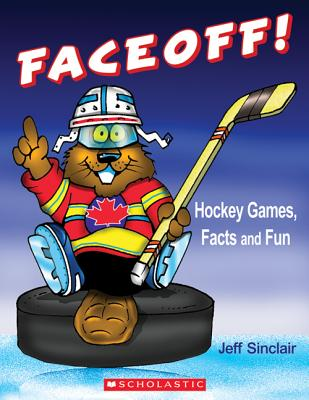 Faceoff! Hockey Games, Facts and Fun - Sinclair, Jeff