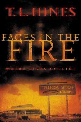 Faces in the Fire - Hines, T L
