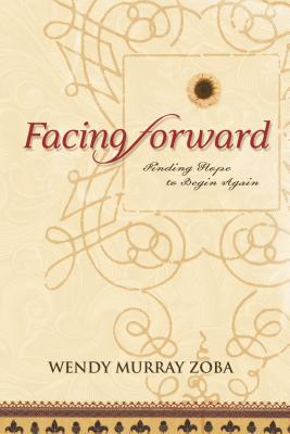 Facing Forward - Zoba, Wendy Murray