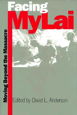 Facing My Lai - Anderson, David L (Editor)
