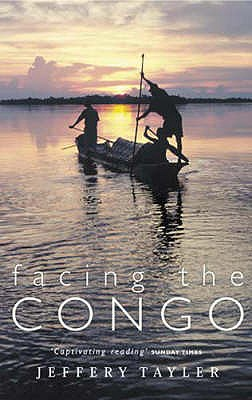 Facing the Congo - Tayler, Jeffrey