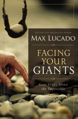 Facing Your Giants: God Still Does the Impossible - Lucado, Max