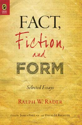 Fact, Fiction, and Form: Selected Essays - Rader, Ralph Wilson