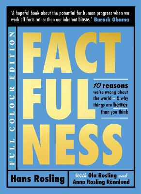 Factfulness Illustrated: Ten Reasons We're Wrong About the World - Why Things are Better than You Think - Rosling, Hans, and Rosling, Ola, and Ronnlund, Anna Rosling