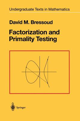 Factorization and Primality Testing - Bressoud, David M