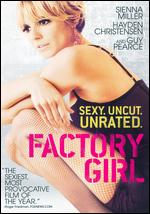 Factory Girl [Unrated] - George Hickenlooper