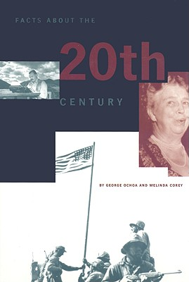 Facts about the 20th Century - Ochoa, George, and Corey, Melinda