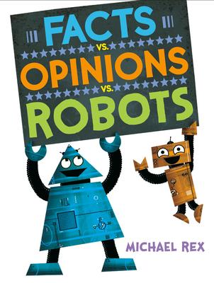 Facts vs. Opinions vs. Robots -