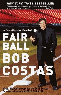 Fair Ball: A Fan's Case for Baseball - Costas, Bob