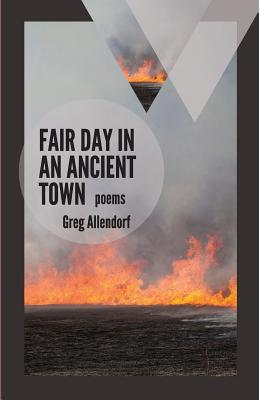 Fair Day in an Ancient Town: Poems - Allendorf, Greg, and Petrosino, Kiki (Foreword by)