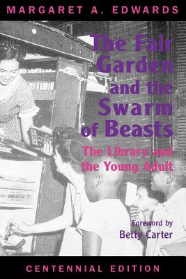 Fair Garden and the Swarm of Beasts: The Library and the Young Adult - Edwards, Margaret A