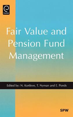 Fair Value and Pension Fund Management - Kortleve, Niels E (Editor)