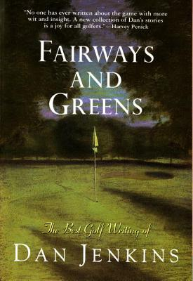 Fairways and Greens - Jenkins, Dan, Mr.