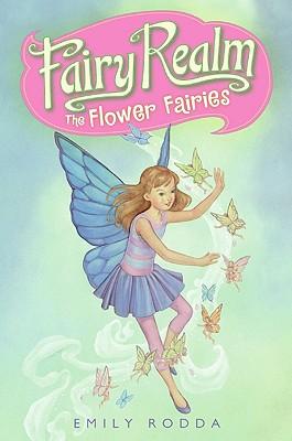 Fairy Realm #2: The Flower Fairies - Rodda, Emily
