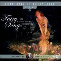 Fairy Songs - Charlotte de Rothschild (soprano); Danielle Perrett (harp); Marianne Olyver (violin)