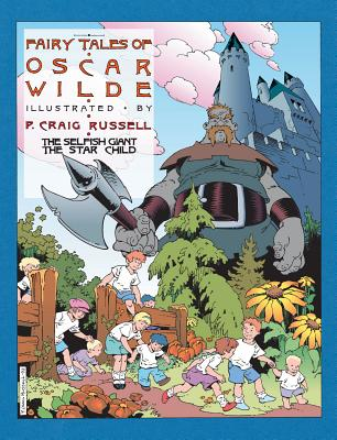Fairy Tales of Oscar Wilde: The Selfish Giant and the Star Child - Russell, P Craig, and Wilde, Oscar