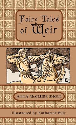 Fairy Tales of Weir - Sholl, Anna McClure