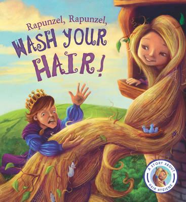 Fairytales Gone Wrong: Rapunzel, Rapunzel, Wash Your Hair! - Smallman, Steve