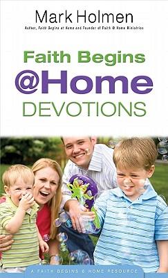 Faith Begins @ Home Devotions - Holmen, Mark