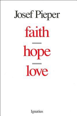Faith, Hope, Love - Pieper, Josef